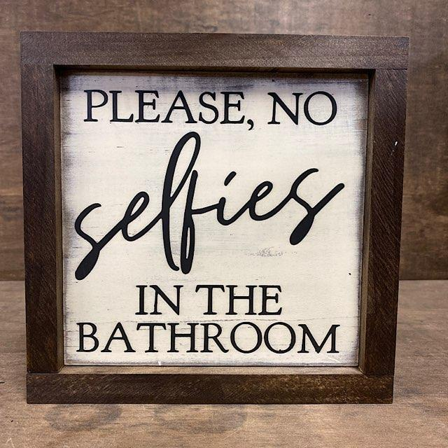 Please, No Selfies In The Bathroom Wood Sign