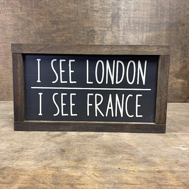 I See London I See France Wood Sign
