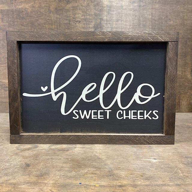 Hells Sweet Cheeks Wood Sign
