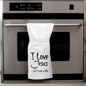 I Love Jesus But I Cuss A Little Twisted Wares Tea Towel