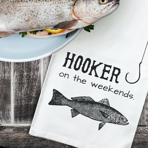 Hooker on the Weekends Twisted Wares Tea Towel