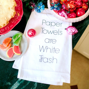 Paper Towels Are White Trash Twisted Wares Tea Towel