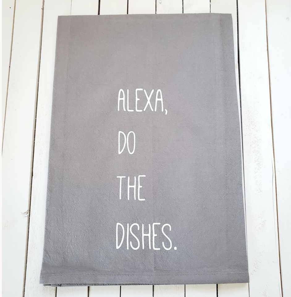 Alexa Do The Dishes Tea Towel
