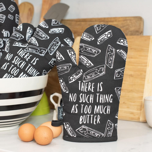 There Is No Such Thing As Too Much Butter Oven Mitt - Twisted Wares