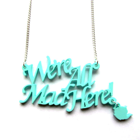 Wonderland 'We're All Mad Here' Peppermint Acrylic Word Necklace