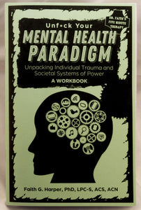 Unfuck Your Mental Health Paradigm