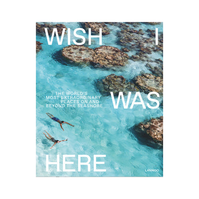 Wish I Was Here Coffee Table Book