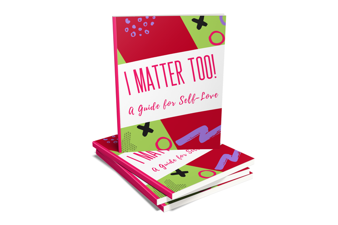 I Matter Too - A Guide for Self-Love E-Book
