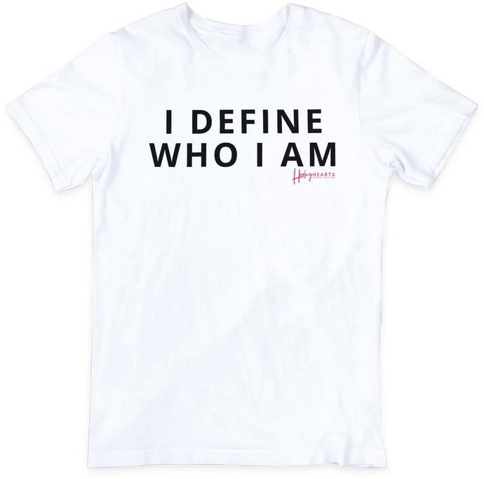 I Define Who I Am - T-Shirt
