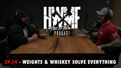 EP. 14 - WEIGHTS & WHISKEY SOLVE EVERYTHING