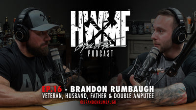 EP. 16 - BRANDON RUMBAUGH: VETERAN, HUSBAND, FATHER & DOUBLE AMPUTEE