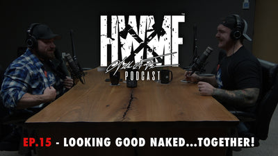 EP. 15 - LOOKING GOOD NAKED...TOGETHER!