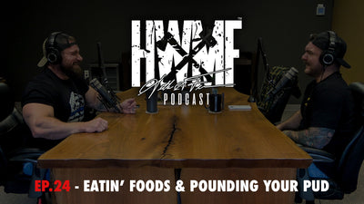 EP. 24 - EATIN' FOODS & POUNDING YOUR PUD