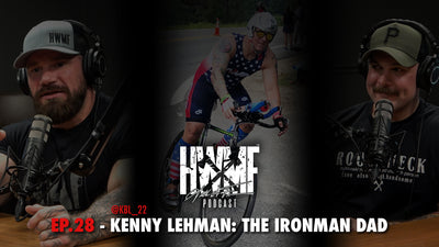 EP. 28 - KENNY LEHMAN: THE IRONMAN DAD