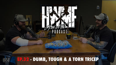 EP. 32 - DUMB, TOUGH & A TORN TRICEP