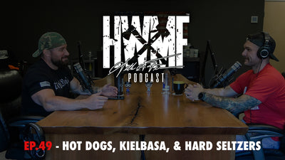 EP. 49 - HOT DOGS, KIELBASA, & HARD SELTZERS
