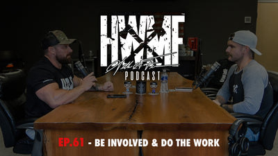 EP. 61 - BE INVOLVED & DO THE WORK