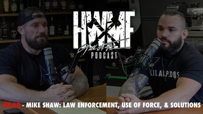 EP. 68 - MIKE SHAW: LAW ENFORCEMENT, USE OF FORCE, & SOLUTIONS