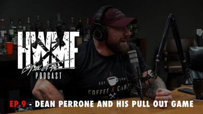 EP. 9 - DEAN PERRONE AND HIS PULL OUT GAME