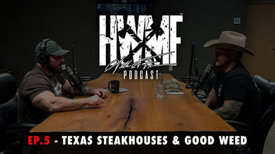 EP. 5 - TEXAS STEAKHOUSES AND GOOD WEED
