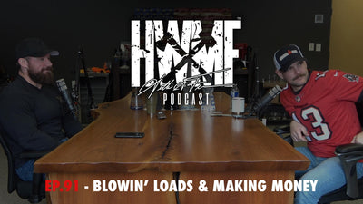 EP. 91 - BLOWIN' LOADS & MAKING MONEY