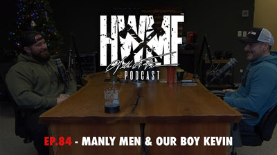 EP. 84 - MANLY MEN & OUR BOY KEVIN