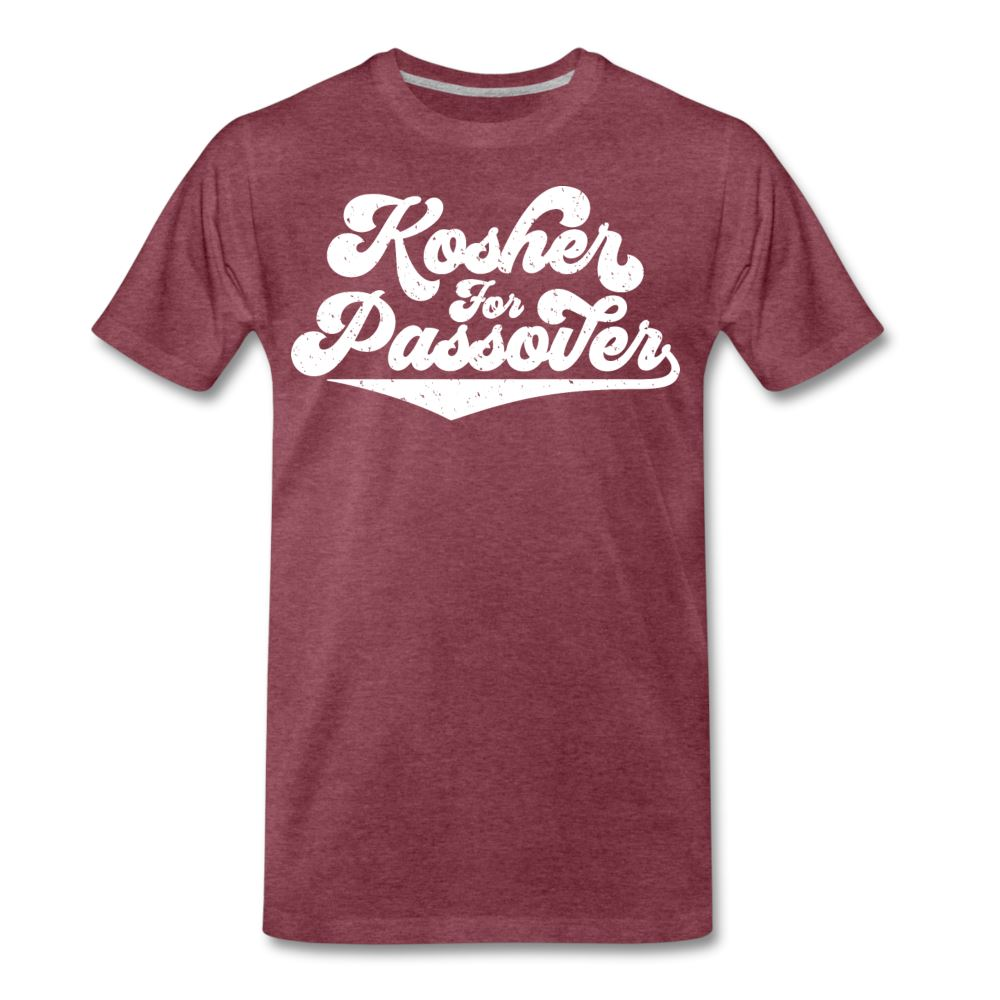 Kosher for Passover Men's Premium T-Shirt - heather burgundy