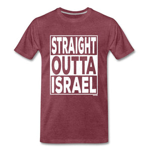 Straight Outta Israel Men's Premium T-Shirt - heather burgundy