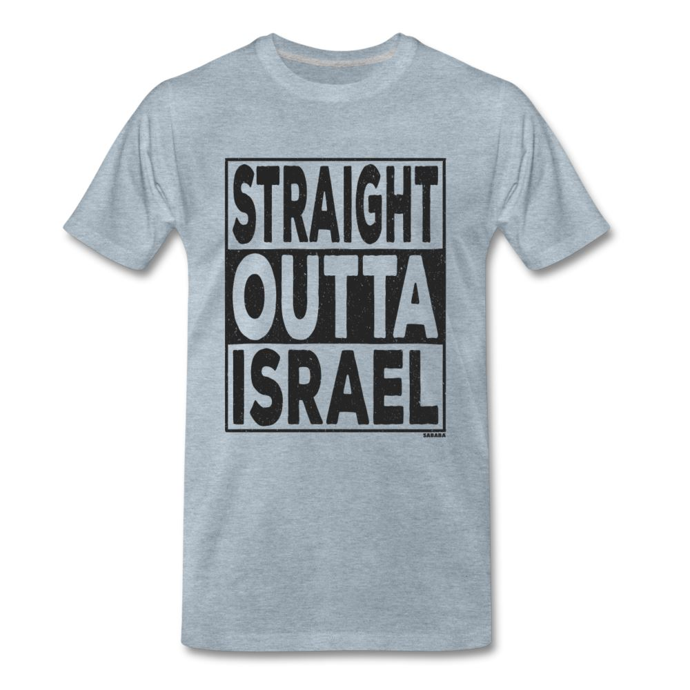 Straight Outta Israel Men's Premium T-Shirt - heather ice blue