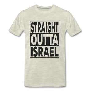 Straight Outta Israel Men's Premium T-Shirt - heather oatmeal