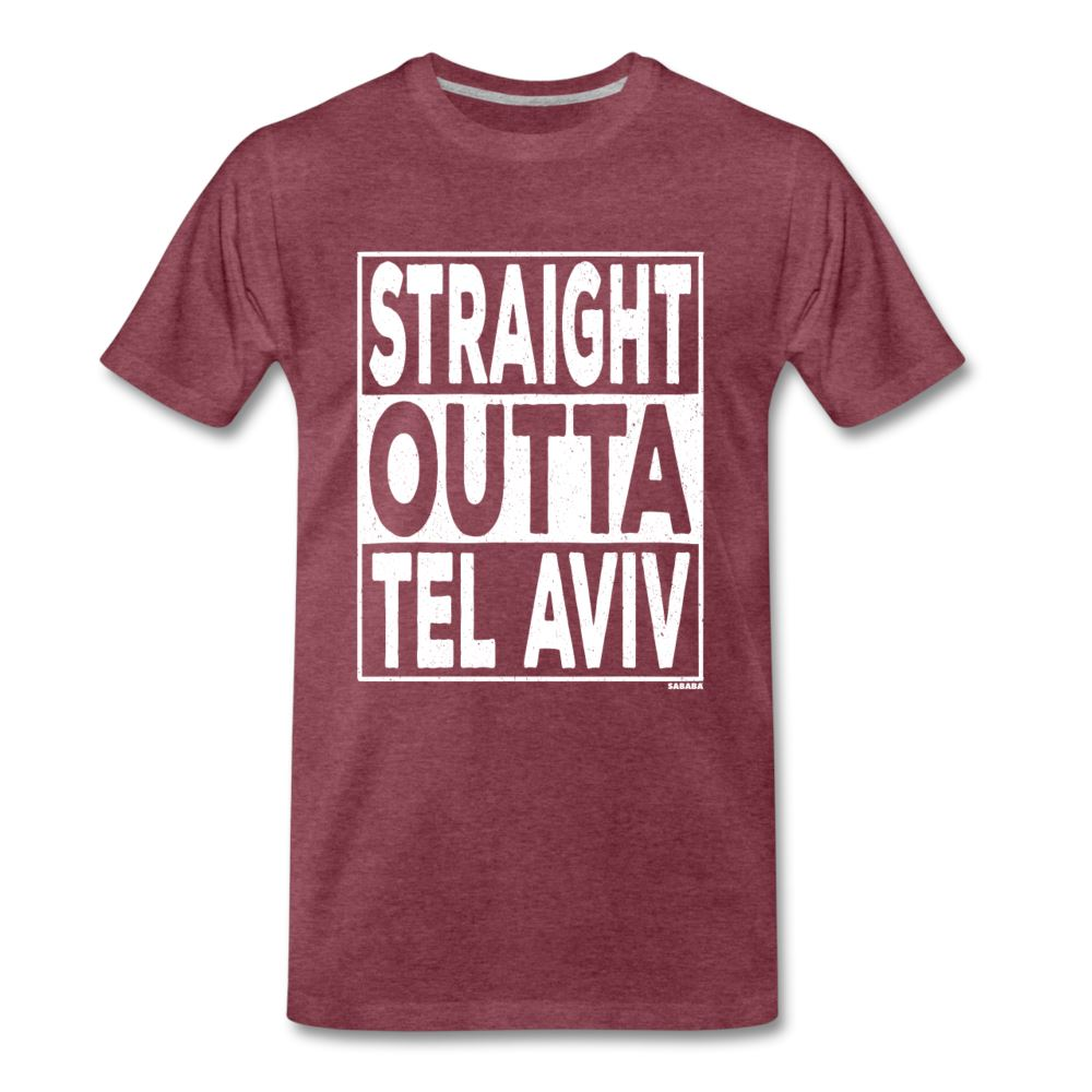Straight Outta Tel Aviv Men's Premium T-Shirt - heather burgundy