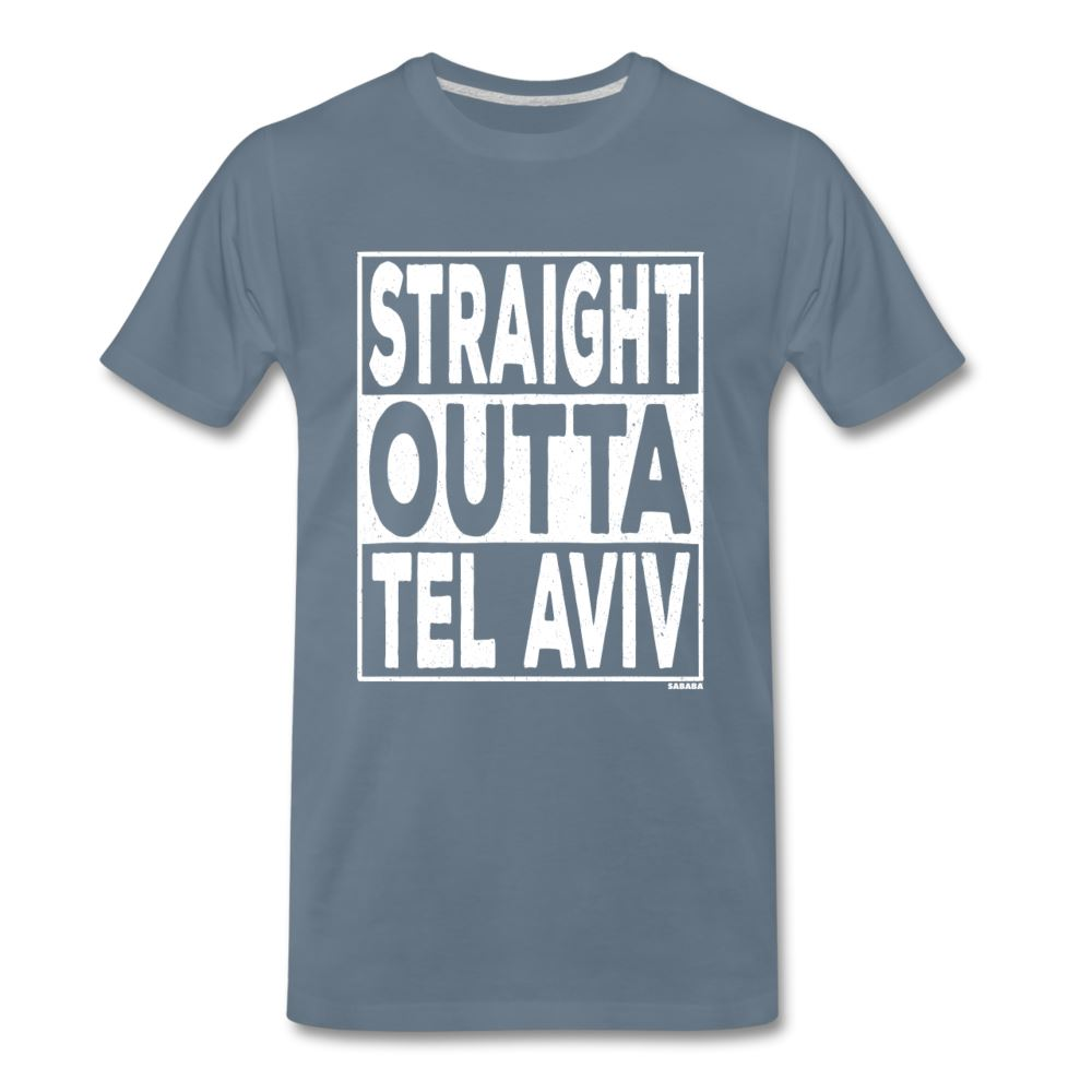 Straight Outta Tel Aviv Men's Premium T-Shirt - steel blue