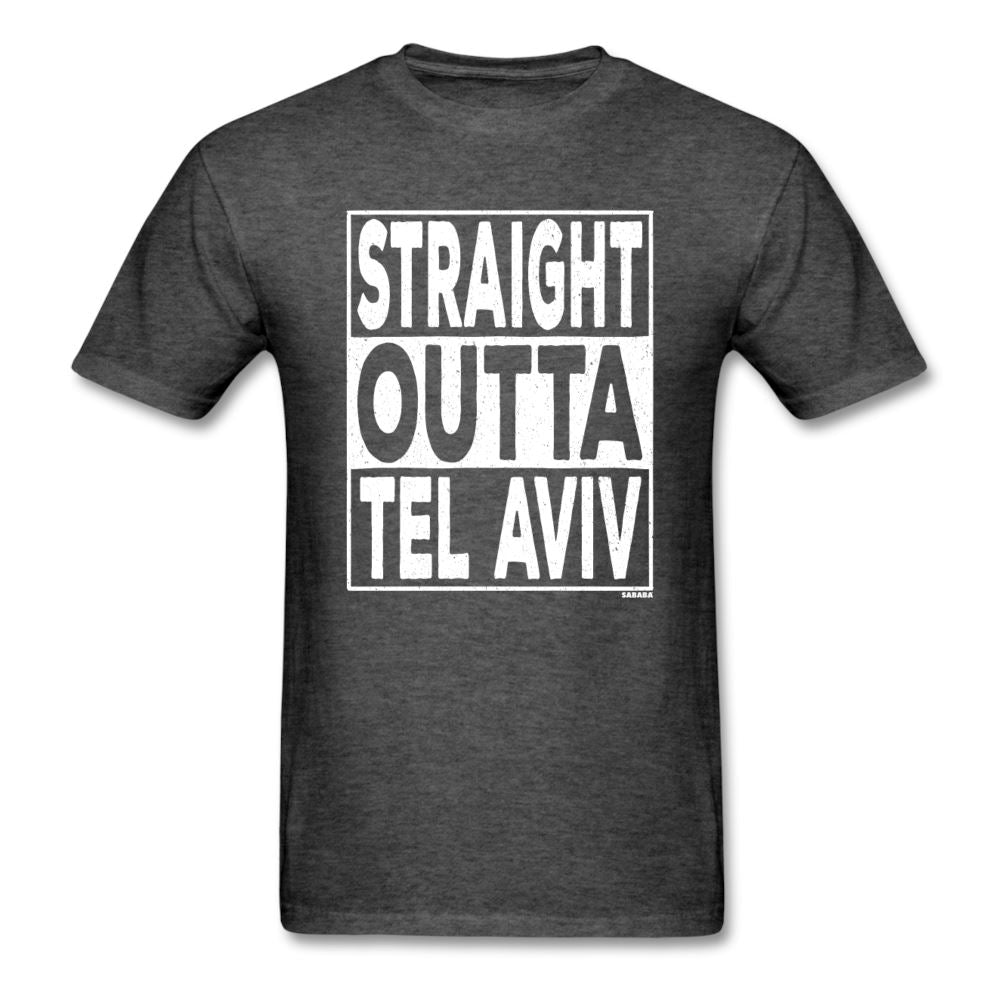 Straight Outta Tel Aviv Unisex T-Shirt - heather black