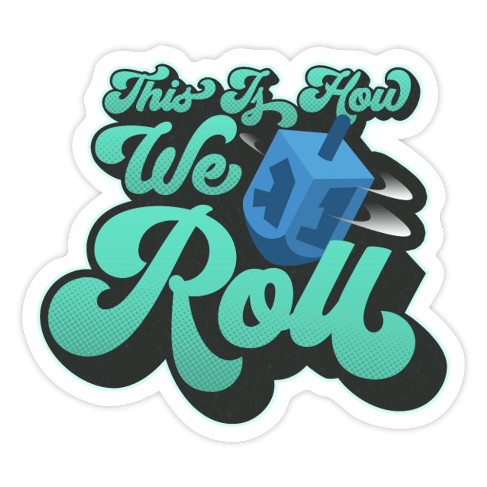 THIS IS HOW WE ROLL DREIDEL Sticker - white glossy