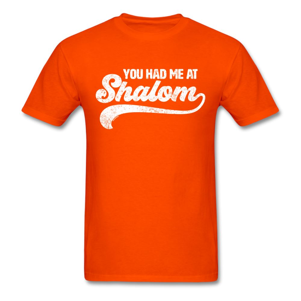 You Had Me At Shalom Unisex T-Shirt - orange
