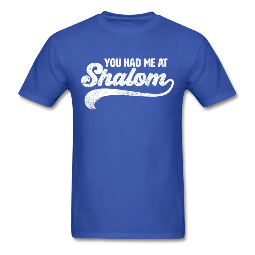 You Had Me At Shalom Unisex T-Shirt - royal blue