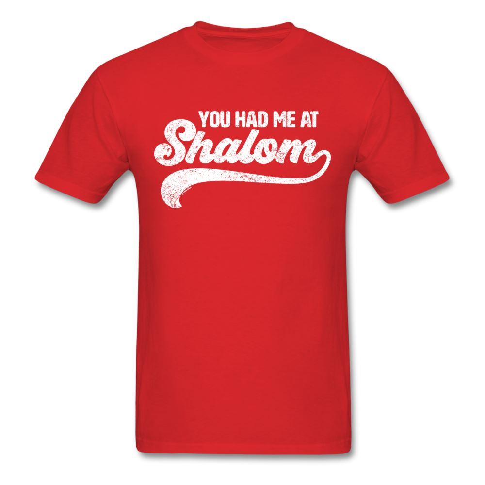 You Had Me At Shalom Unisex T-Shirt - red