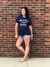 Load image into Gallery viewer, Mama Needs Wine Tee
