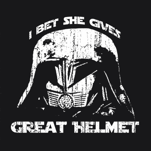 I Bet She Gives Great Helmet