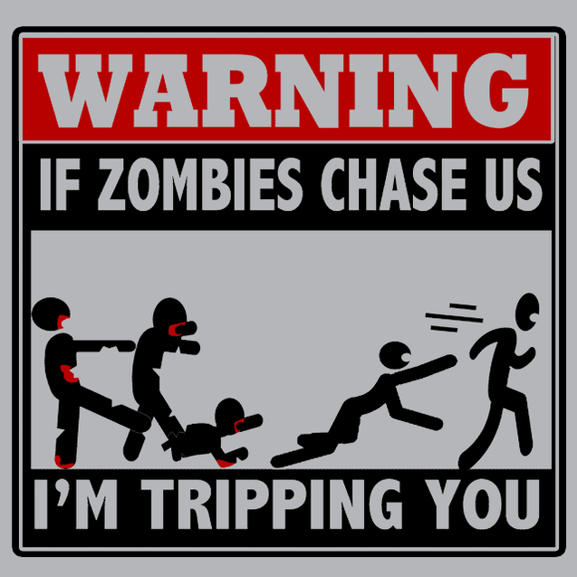 Warning If Zombies Chase Us I'm Tripping You T-Shirt Mens T-Shirt - Textual Tees