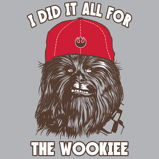 May The Fourth Be With You Wookie: I-Did-It-All-For-The-Wookie T-Shirt Funny Apparel