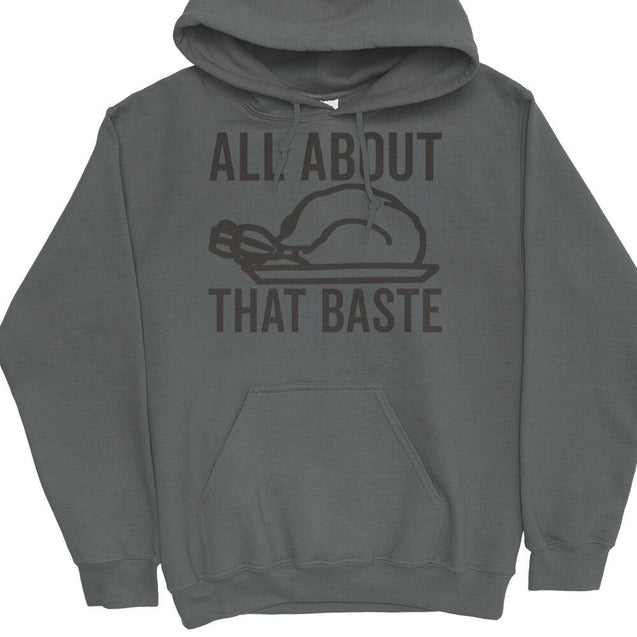 All About That Baste Hoodie Hoodie - Textual Tees