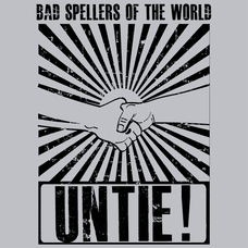 Bad Spellers Of The World Untie! T-Shirts - Textual Tees