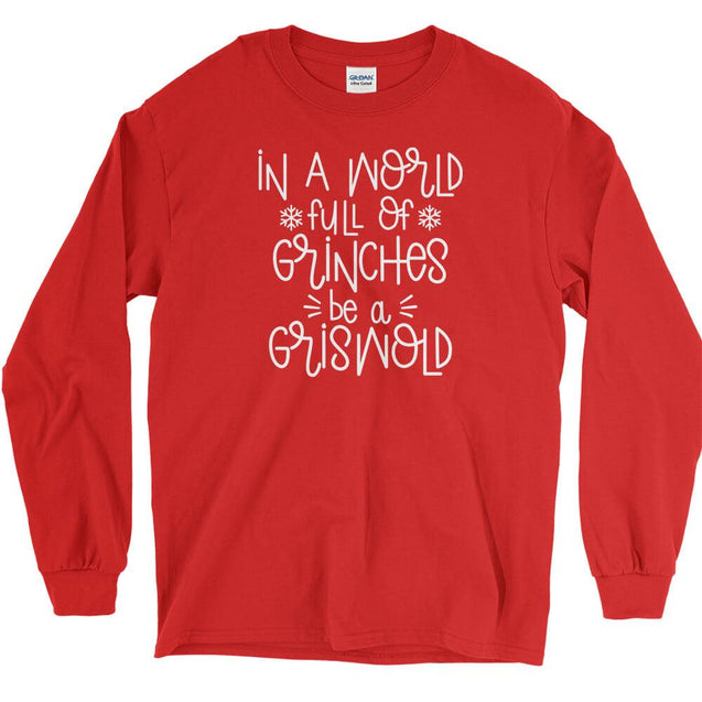 Be a Griswold Long Sleeve T-Shirt Longsleeve T-Shirt - Textual Tees