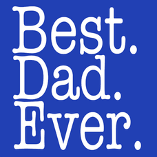 Best Dad Ever T-Shirts - Textual Tees