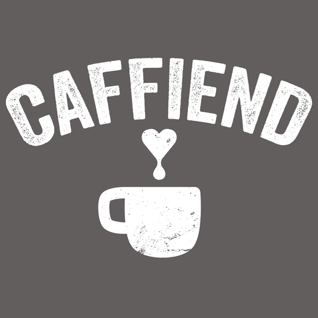 Caffiend T-Shirts - Textual Tees