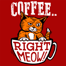 Coffee Right Meow T-Shirts - Textual Tees