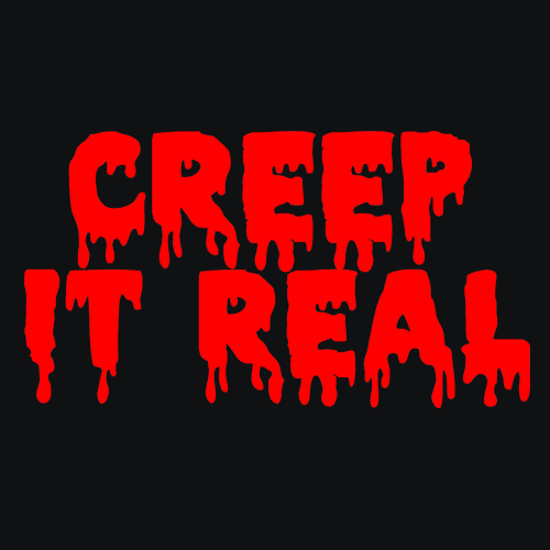 Creep It Real T Shirt Halloween Apparel Textual Tees