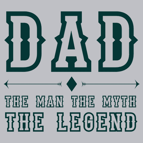 Dad The Man, The Myth, The Legend T-Shirts - Textual Tees