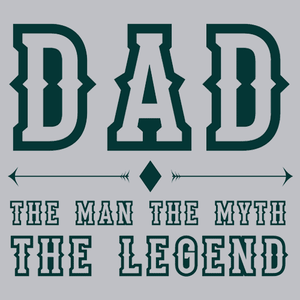 Dad The Man, The Myth, The Legend T-Shirt Mens T-Shirt - Textual Tees